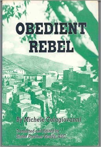 Obedient Rebel: The Story of Maria de Mattias, 1805-1866: Michele Colagiovanni, M. Pauline Grady: 9780827299504: Amazon.com: Books