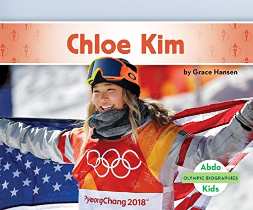 Chloe Kim (Olympic Biographies)