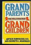 Grandparents, Grandchildren, Arthur Kornhaber and Kenneth L. Woodward, 0385155778
