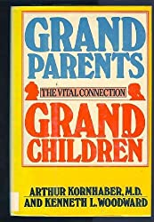 Grandparents, Grandchildren: The Vital Connection