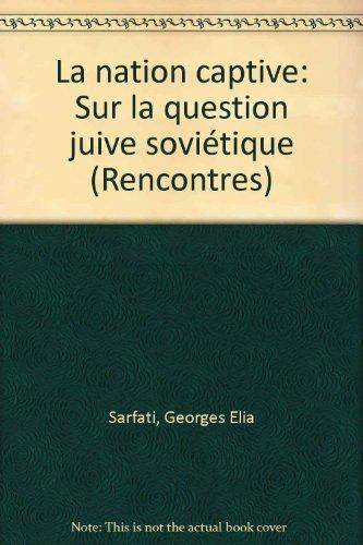 La nation captive sur la question juive soviétique (Rencontres) (French Edition)