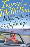 Interruption of Everything (Mcmillan, Terry)