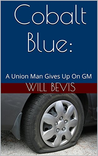 (Cobalt Blue:: A Union Man Gives Up On GM)