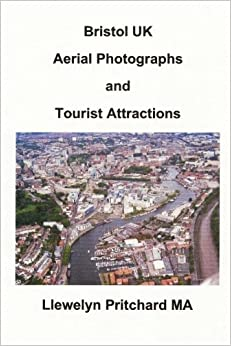 Bristol UK Aerial Photographs and Tourist Attractions: aerial photography interpretation (Photo Albums) (Volume 16) (Danish Edition)