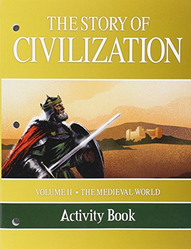 2: The Story of Civilization: VOLUME II - The Medieval World  Activity Book