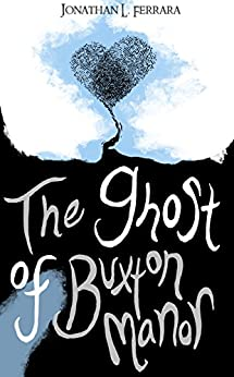 The Ghost of Buxton Manor by [Ferrara, Jonathan]