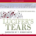 Lucifer's Tears: An Inspector Vaara Novel Audiobook by James Thompson Narrated by T. Ryder Smith