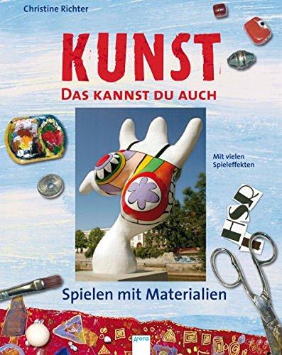 KUNST - Das kannst du auch: Spielen mit Materialien