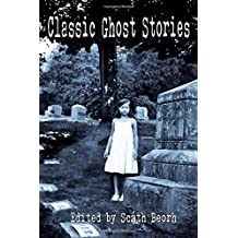 Classic Ghost Stories (Crucifixion Books) (Volume 1)