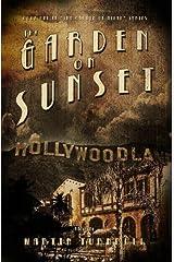 The Garden on Sunset: A Novel of Golden-Era Hollywood (Hollywood's Garden of Allah Novels Book 1) Kindle Edition
