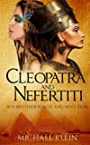 download ebook cleopatra and nefertiti: beyond their beauty and seduction pdf epub
