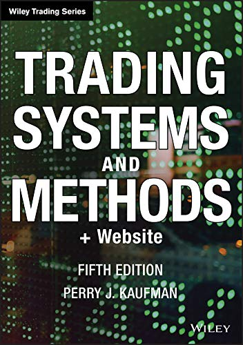 Trading Systems and Methods + Website (5th edition) Wiley Trading 5th Edition