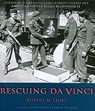 Rescuing DaVinci, Robert M. Edsel, 0977433498