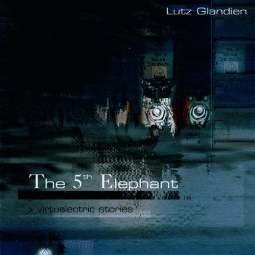 Lutz Glandien - The 5th Elephant