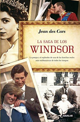 La saga de los Windsor: La pompa y el esplendor de una de las familias reales más emblemáticas de todos (Spanish Edition)