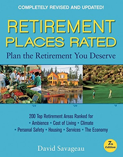 Retirement Places Rated: What You Need to Know to Plan the Retirement You Deserve (Places Rated series) pdf