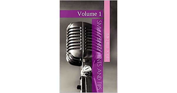 Smule Sing! Hints and Tips: Volume 1 (English Edition