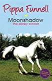 img - for Moonshadow: The Derby Winner (Tilly's Pony Tails) book / textbook / text book