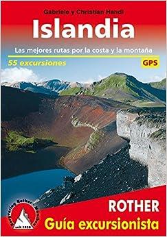 Islandia, 55 Excursiones, Guía Excursionista. Rother. por Christian And Gabrielle Handl epub
