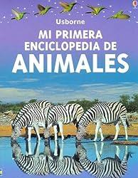 Mi Primera Enciclopedia de los Animales / My First Encyclopedia of Animals