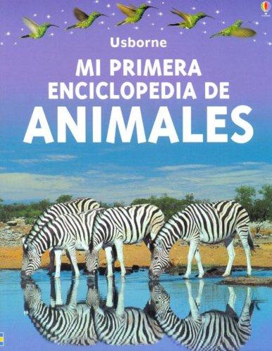 Read Online Mi Primera Enciclopedia De Los Animales/First Enclyclopedia of Animals (Spanish Edition) pdf