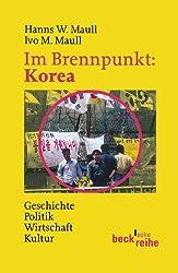 Im Brennpunkt: Korea: Geschichte, Politik, Wirtschaft, Kultur
