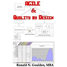 Agile & Quality by Design by MBA, Ronald N. Goulden (2015-05-27)