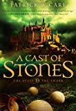 A Cast of Stones, Patrick W. Carr, 0764210432