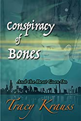 Conspiracy of Bones: And the Beat Goes On