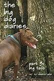 Big Tails: The Big Dog Diaries Part 3 (Volume 3)