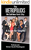 The Metropolicks We Call New York City: A Guide for Singles