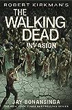 Robert Kirkman's The Walking Dead: Invasion (The Walking Dead Series Book 6)