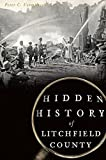 Hidden History of Litchfield County