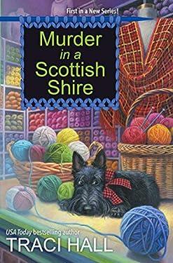 Murder in a Scottish Shire (A Scottish Shire Mystery Book 1)