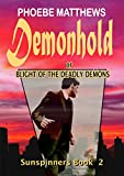 Demonhold or Blight of the Deadly Demons (Sunspinners Book 2)