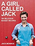 a girl called jack - A Girl Called Jack: 100 Delicious Budget Recipes