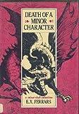 Death of a Minor Character, E. X. Ferrars, 0385188390