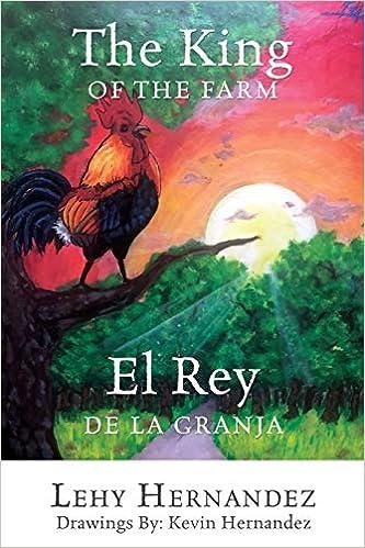 The King Of The Farm El Rey De La Granja Spanish Edition Hernandez Lehy Hernandez Kevin 9781632216588 Books