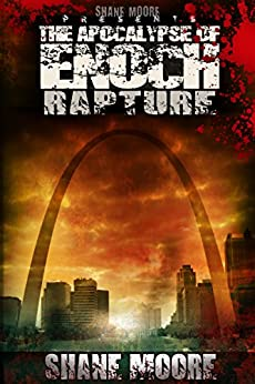 The Apocalypse of Enoch: Rapture by [Moore, Shane]