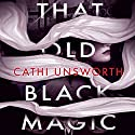 That Old Black Magic Audiobook by Cathi Unsworth Narrated by Jon Glover