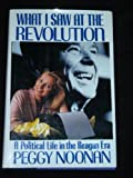 What I Saw at the Revolution, Peggy Noonan, 0394564952