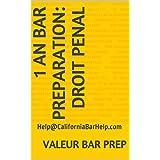 1 an Bar Preparation: Droit penal: Help@CaliforniaBarHelp.com (French Edition)