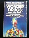 Wonder Drugs, Mark S. Gold, 0671523449