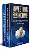 Investing for income 2 Manuscripts: How to make your money work for you