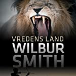 Vredens land (The Second Courtney Series 3) | Wilbur Smith