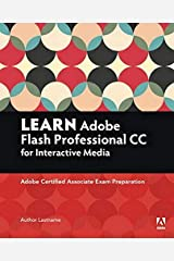 Learn Adobe Animate CC for Interactive Media: Adobe Certified Associate Exam Preparation (Adobe Certified Associate (ACA)) Paperback