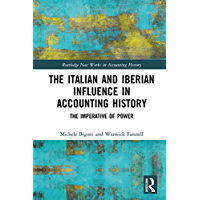 The Italian and Iberian Influence in Accounting History: The Imperative of Power (Routledge New Works in Accounting History)
