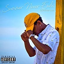Summer Never Ends [Explicit]