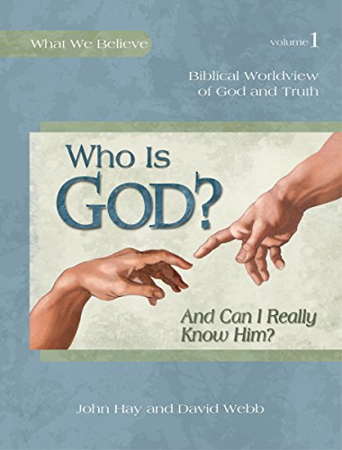 Who Is God? And Can I Really Know Him?, Textbook (What We Believe)