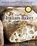 The Italian Baker, Revised, Carol Field, 1607741067